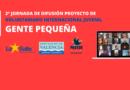 2ª Jornada de difusión del proyecto de Gente Pequeña
